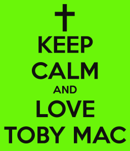 keep-calm-and-love-toby-mac